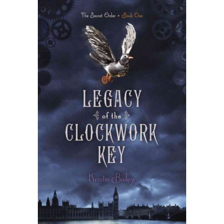 Legacy of the Clockwork Key  (the Secret Order Book One)