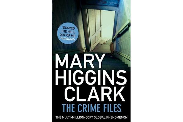 The Crime Files by Mary Higgins Clark