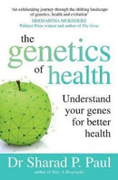 The Genetics of Health by Sharad P. Paul