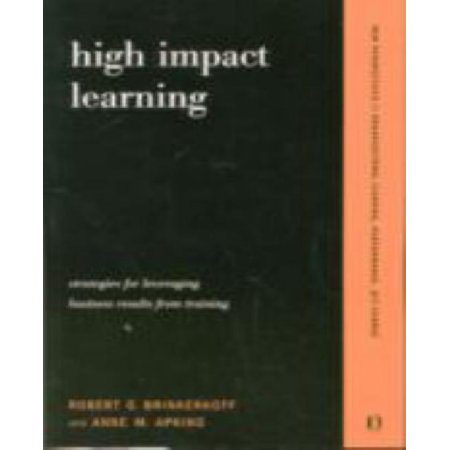High-Impact Learning : Strategies for Leveraging Business Results from Training