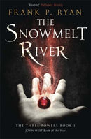 The Snowmelt River: the Three Powers Book 1 (the Three Powers Quartet)
