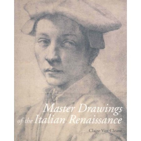 Master Drawings of the Italian Renaissance Claire Van Cleave Author