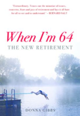 When I'm 64 the New Retirement