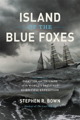 Island of the Blue Foxes: Disaster and Triumph on the World's Greatest Scientific Expedition