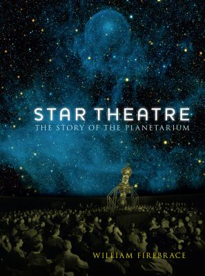 Star Theatre: the Story of the Planetarium