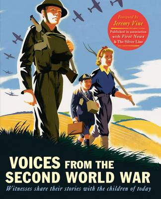 Voices from the Second World War : Witnesses Share Their Stories with the Children of Today