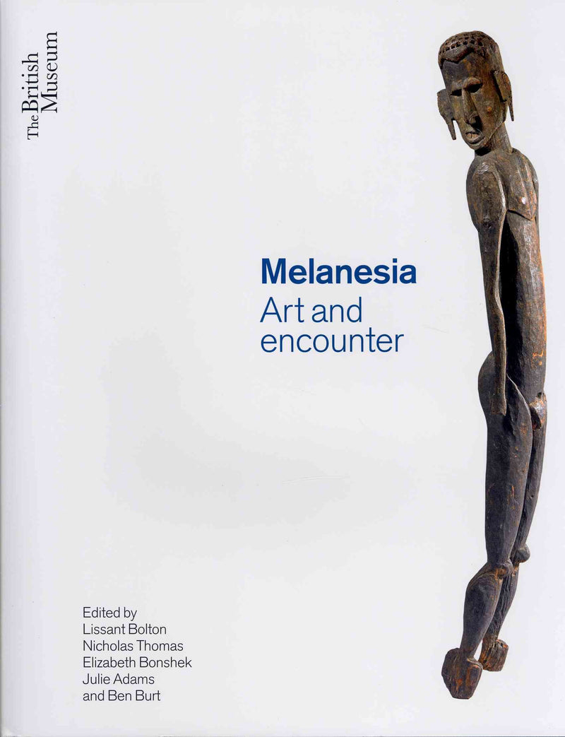 Melanesia : Art and Encounter