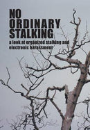 No Ordinary Stalking: a Look at Organized Stalking and Electronic Harassment