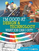Design and Technology What Job Can I Get? (I'm Good at)