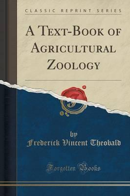 A Text-Book of Agricultural Zoology (Classic Reprint)
