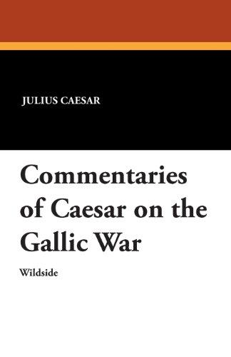 Commentaries of Caesar on the Gallic War (Multilingual Edition)