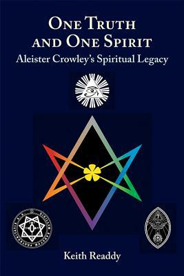 One Truth and One Spirit: Aleister Crowley?s Spiritual Legacy