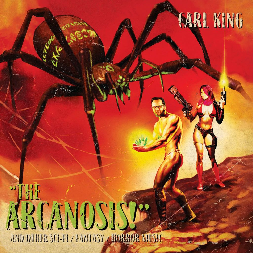 Carl King (The Arcanosis! And Other Sci-Fi / Fantasy / Horror Music) CD