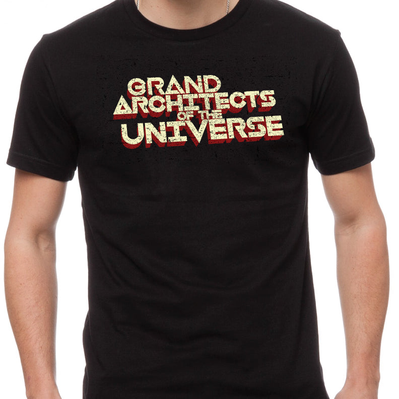 GRAND ARCHITECTS OF THE UNIVERSE (Black Shirt)