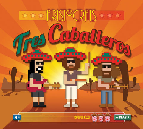 The Aristocrats: Tres Caballeros (CD)