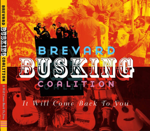 Brevard Busking Coalition - It Will Come Back To You (CD)