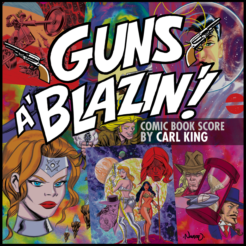 Carl King: Guns A' Blazin' Comic Book Score (Digital Download)