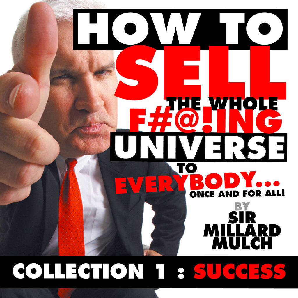 "Sir Millard Mulch: ""How To Sell... Collection 1 (Success) DIGITAL DOWNLOAD"
