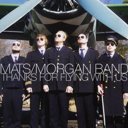 Mats / Morgan Band: Thanks For Flying With Us (CD)