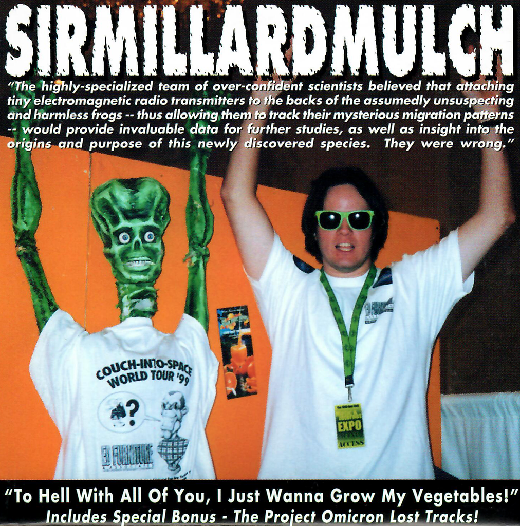 Sir Millard Mulch - To Hell With All Of You, I Just Wanna Grow My Vegetables! (DIGITAL DOWNLOAD)