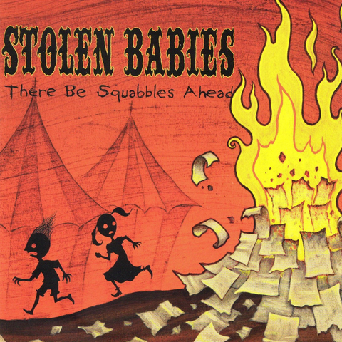 Stolen Babies: There Be Squabbles Ahead (CD)