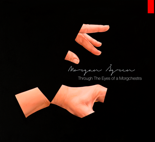 Morgan Ågren: Through The Eyes of a Morgchestra (CD)