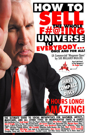 How To Sell The Whole F#@!ing Universe To Everybody... Once And For All! (BOOK)