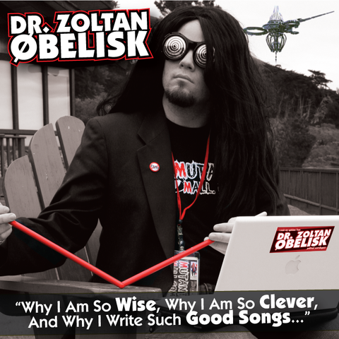 Dr. Zoltan Øbelisk - Why I Am So Wise, Why I Am So Clever, And Why I Write Such Good Songs... (CD)