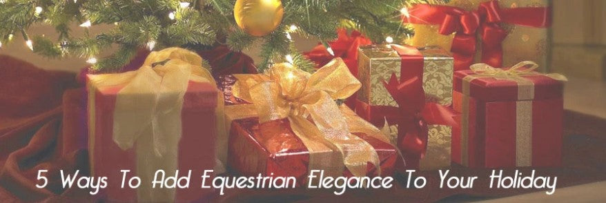 Add equestrian elegance to the holidays