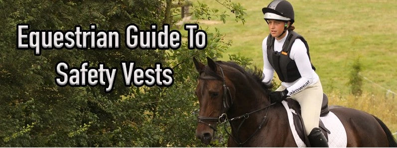 The Equestrians Guide To Safety Vests
