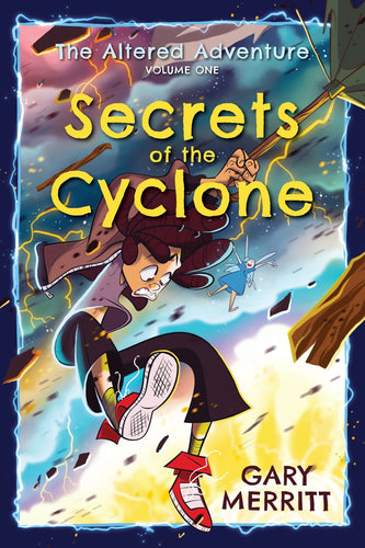 The Altered Adventure Volume 1; Secrets of the Cyclone (Fantasy Adventure) - The Altered Adventure