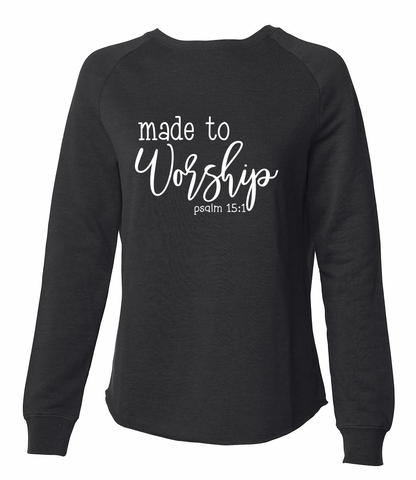 Made To Worship -Black Sweatshirt