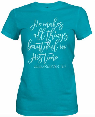 He Makes All Things Beautiful T-Shirt