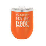 Here For the Boos2 Orange 12oz Insulated Tumbler