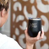 Black Hot Mess 12oz Insulated Tumbler