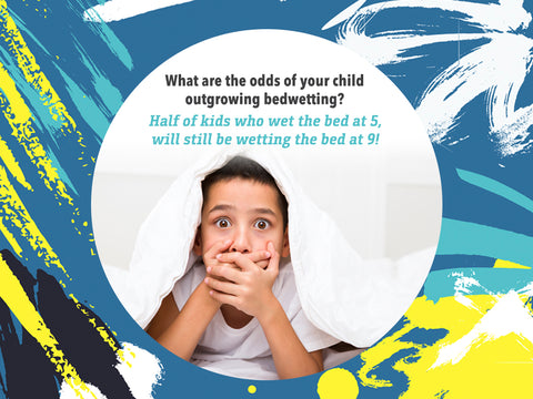 Will your 5 year old still be bedwetting at age 9? Half of 5 year olds who wet the bed still wet the bed at age 9.