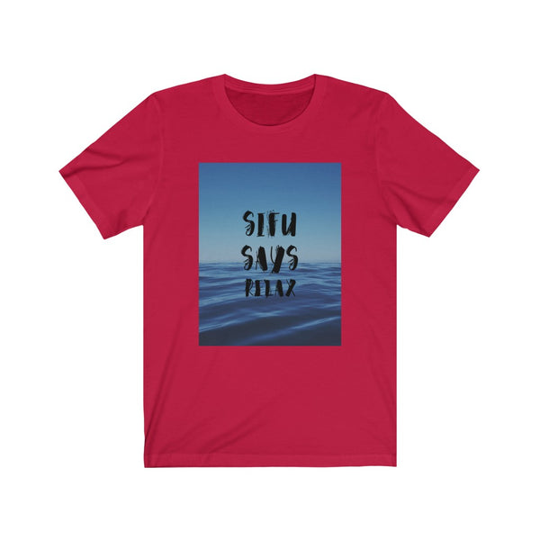Sifu Says Relax - Causal T-Shirt