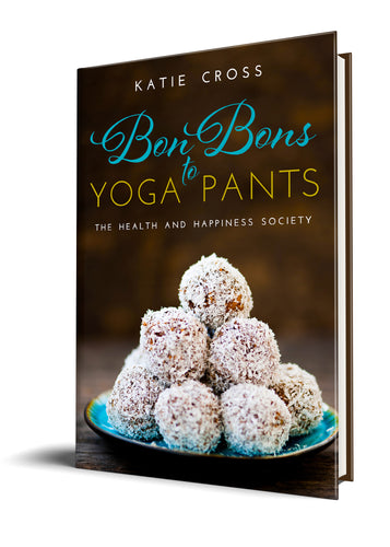 Book cover of Bon Bons to Yoga Pants by Katie Cross