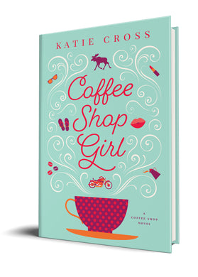 Coffee Shop Girl (Paperback Edition) - Katie Cross Chick Lit