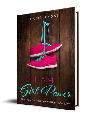 I Am Girl Power (Paperback Edition) - Katie Cross Chick Lit