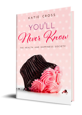 You'll Never Know (Paperback Edition) - Katie Cross Chick Lit