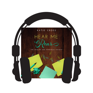 Hear Me Roar (Audiobook Edition) - Katie Cross Chick Lit