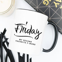 Load image into Gallery viewer, 11oz Coffee Mug - Friday, My Second Favorite
