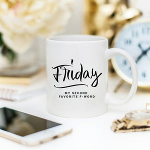 11oz Coffee Mug - Friday, My Second Favorite