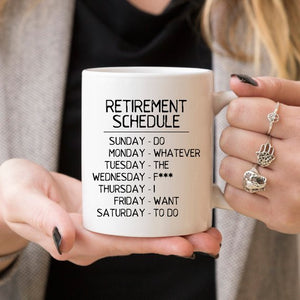 Retirement Schedule - 11oz Coffee Mug - Funny