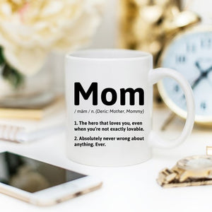 Mom Definition - 11oz White Ceramic Coffee Mug -
