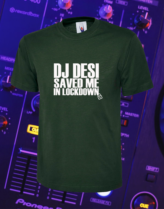 DJ DESI  SAVED US IN LOCKED DOWN - T-SHIRT