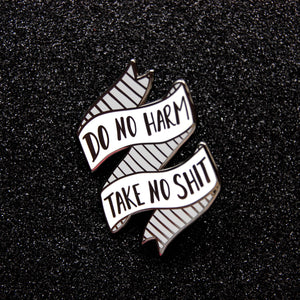 Do no Harm, Take no Shit Hard Enamel Pin