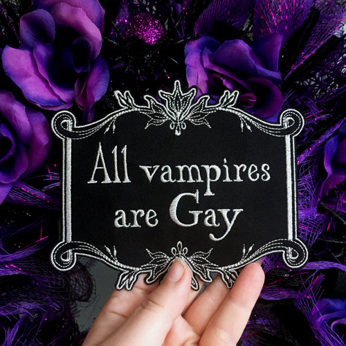 All Vampires Are Gay Iron On Patch