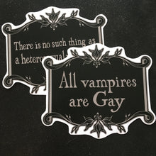 Load image into Gallery viewer, All Vampires Are Gay / There is no Such Thing as a Heterosexual Vampire Handcut Sticker